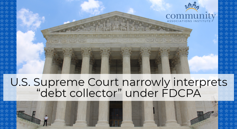"U.S. Supreme Court narrowly interprets ""debt collector"" under FDCPA"