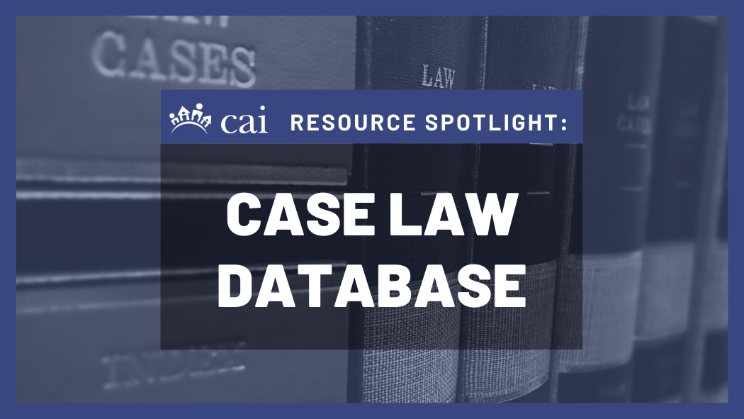 Resource Spotlight: CAI's Case Law Database