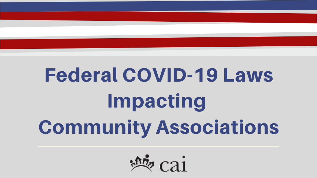 Federal COVID-19 Laws Impacting Community Associations