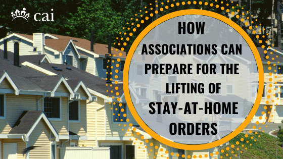 Lifting Stay At Home Orders & Impacts on Community Associations