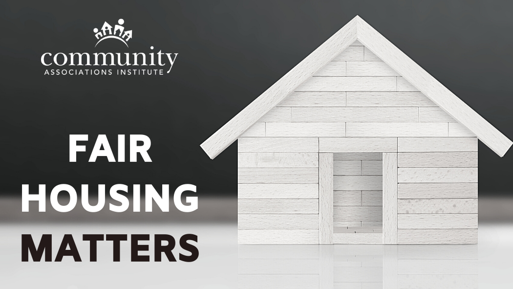 Fair Housing Matters: How CAI Is Advocating to End Housing Discrimination