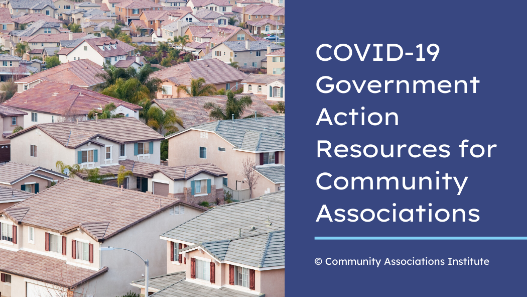 COVID-19 Update: Government Action Resources for Community Associations