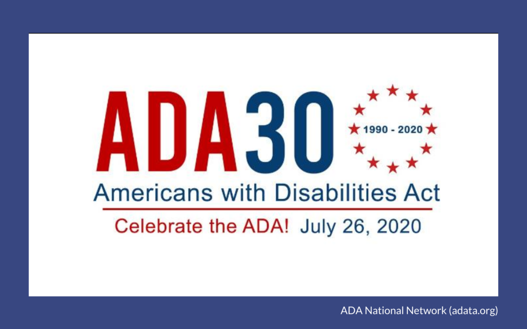Americans with Disabilities Act (ADA) 30th Anniversary