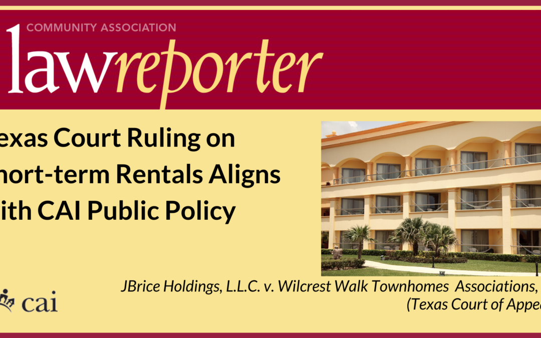 Texas Court Ruling on Short-term Rentals Aligns with CAI Public Policy