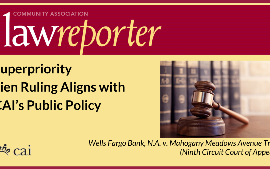 Superpriority Lien Ruling Aligns with CAI's Public Policy