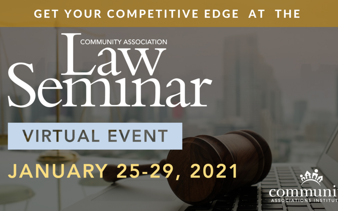Get Your Competitive Edge at the 2021 Community Association Law Seminar