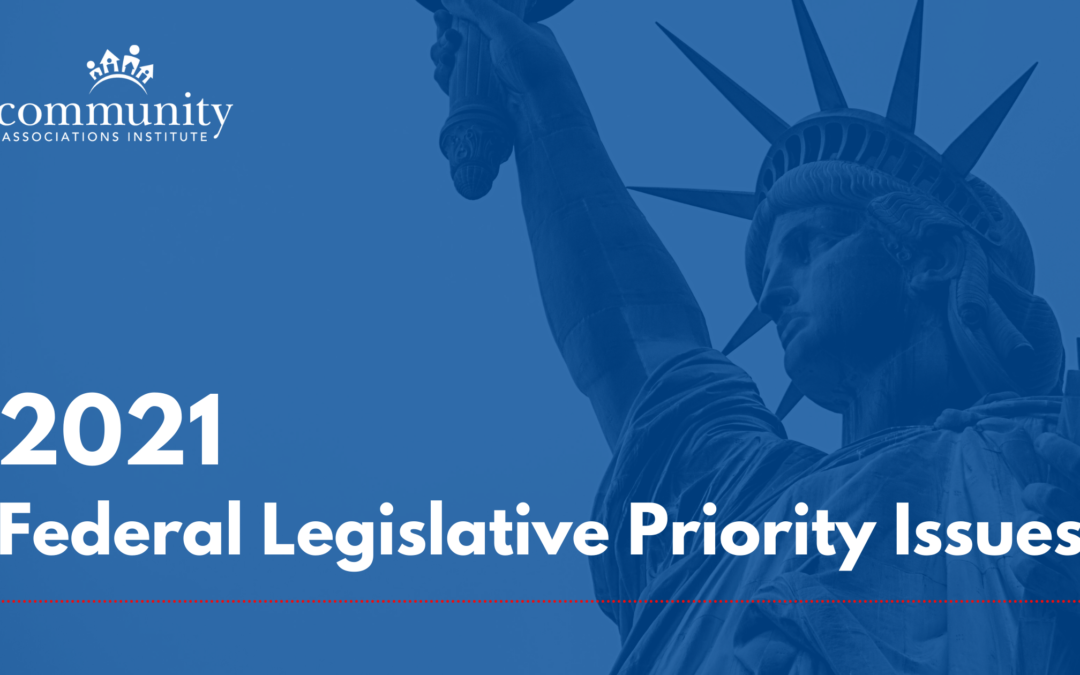 2021 Community Association Federal Legislative Priority Issues