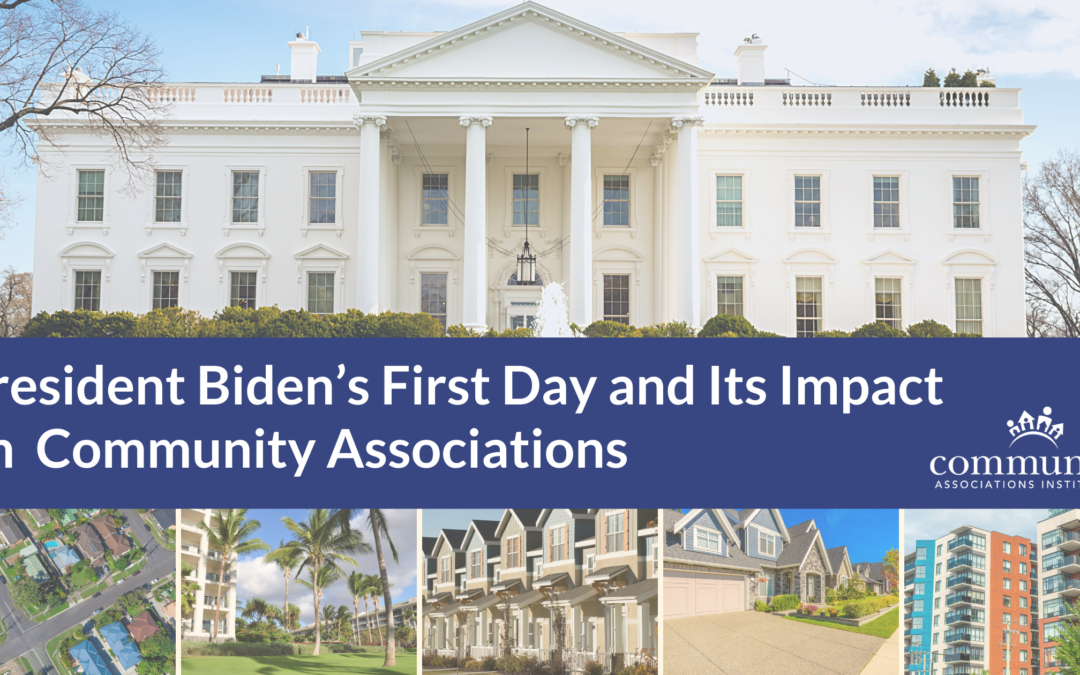President Biden's First Day and Its Impact on Community Associations