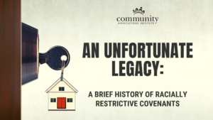 An Unfortunate Legacy: A Brief History of Racially Restrictive Covenants