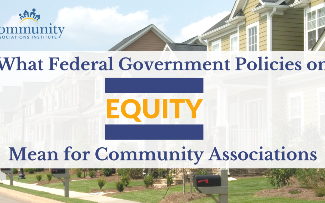 What Federal Government Policies on Equity Mean for Community Associations
