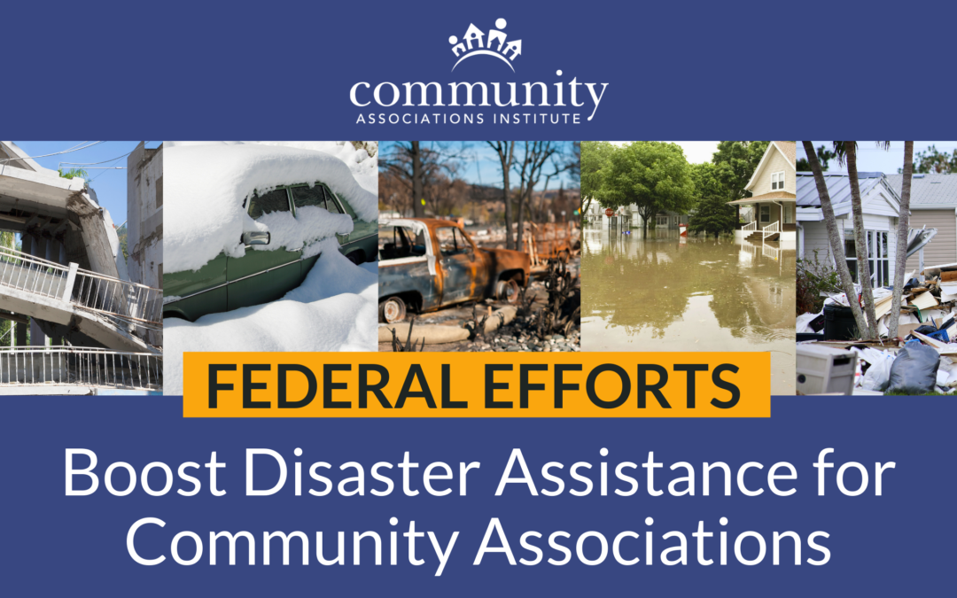 Federal Efforts Boost Disaster Assistance for Community Associations