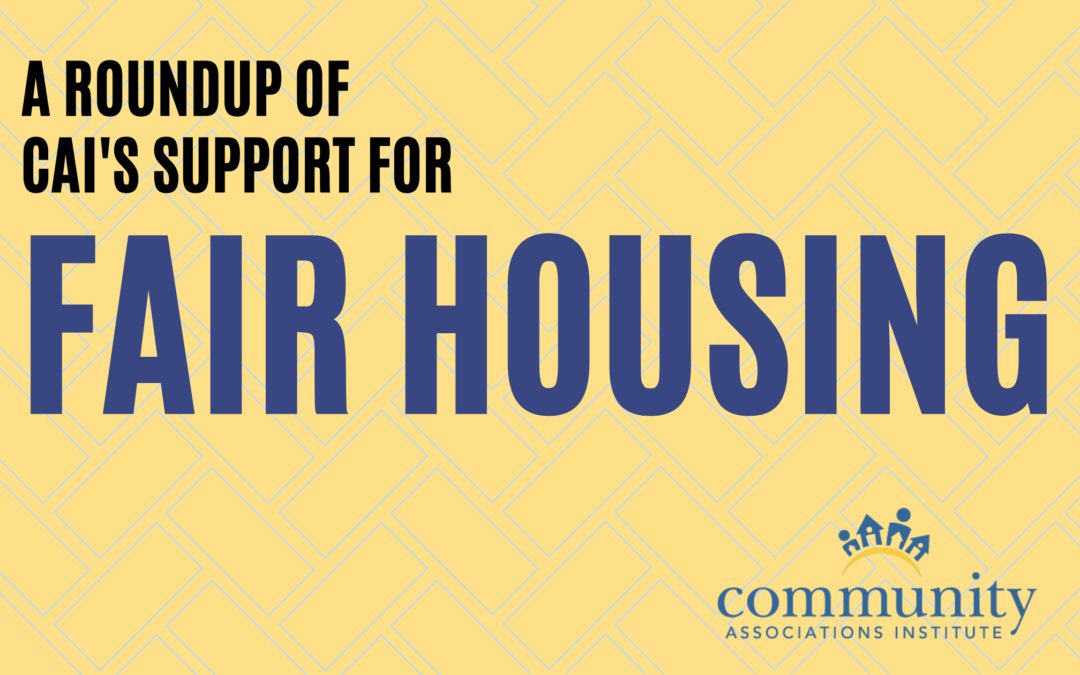 A Roundup of CAI's Support for Fair Housing