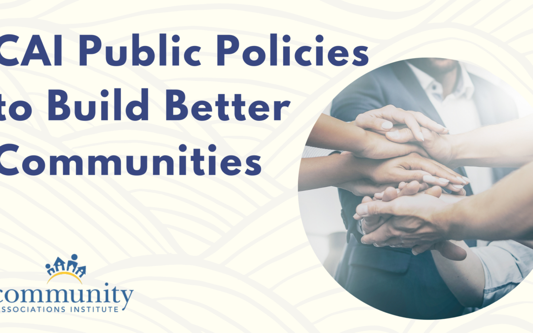 CAI Public Policies to Build Better Communities