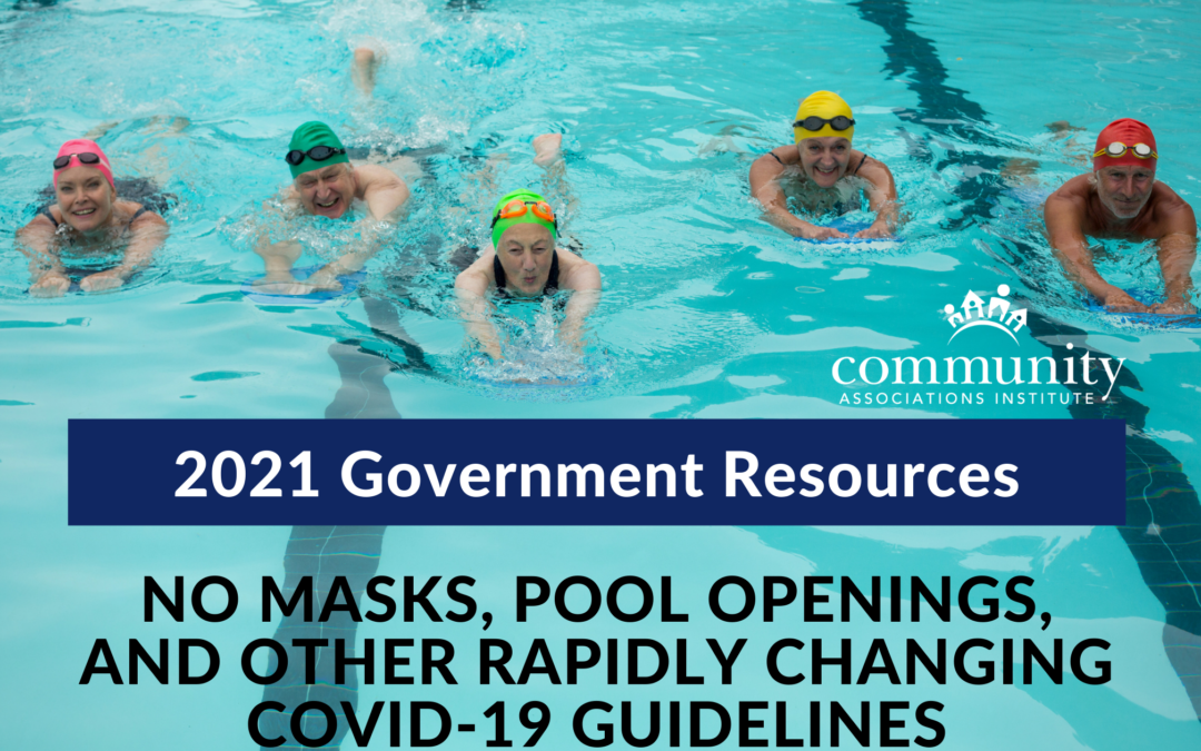 No Masks, Pool Openings, and Other Rapidly Changing COVID-19 Guidelines