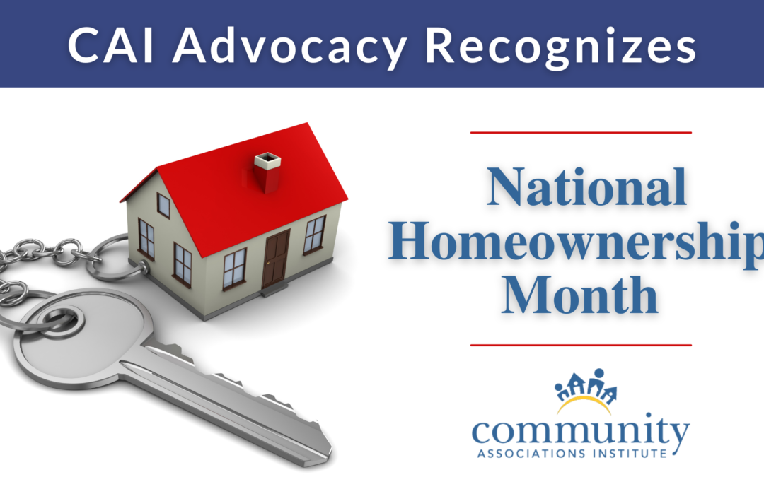 CAI Advocacy Recognizes National Homeownership Month