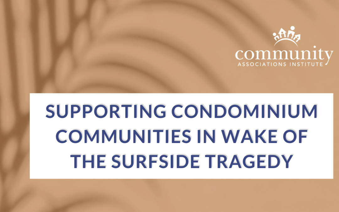 Supporting Condominium Communities in Wake of the Surfside Tragedy