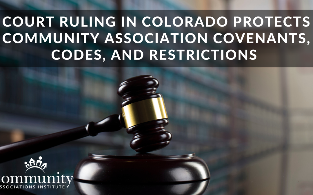 Court Ruling in Colorado Protects Community Association Covenants, Codes, and Restrictions
