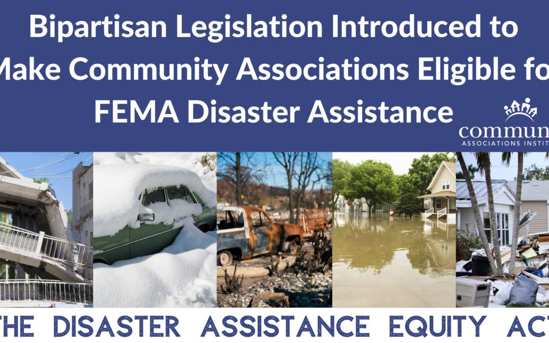 Bipartisan Legislation Introduced to Make Community Associations Eligible for FEMA Disaster Assistance